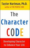 The Character Code: Developing Character to Enhance Your Life