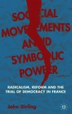 Social Movements and Symbolic Power: Radicalism, Reform and the Trial of Democracy in France