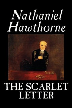 The Scarlet Letter by Nathaniel Hawthorne, Fiction, Literary, Classics