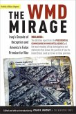 The WMD Mirage: Iraq's Decade of Deception and America's False Premise for War