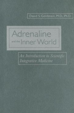 Adrenaline and the Inner World: An Introduction to Scientific Integrative Medicine - Goldstein, David S.