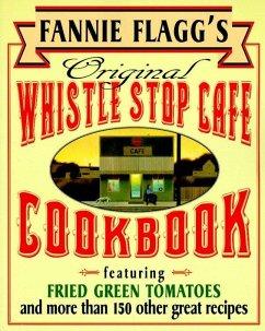 Fannie Flagg´s Original Whistle Stop Cafe Cookb...