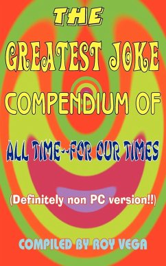 The Greatest Joke Compendium of All Time - For Our Times