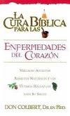 La Cura Biblica Para las Enfermedades del Corazon: Verdades Antiguas Remedios Naturales y los Ultimos Hallazgos Para su Salud = The Bible Cure for He