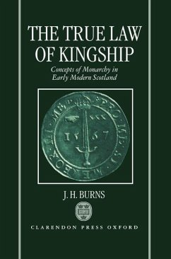 The True Law of Kingship - Burns, J. H. (Professor Emeritus, History of Political Thought, Prof