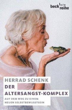 Der Altersangst-Komplex - Schenk, Herrad