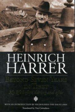 Beyond Seven Years in Tibet - Harrer, Heinrich
