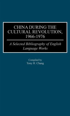 China During the Cultural Revolution, 1966-1976: A Selected Bibliography of English Language Works