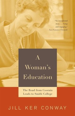 A Woman's Education: The Road from Coorain Leads to Smith College - Conway, Jill Ker