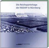 Die Reichsparteitage der NSDAP in Nürnberg