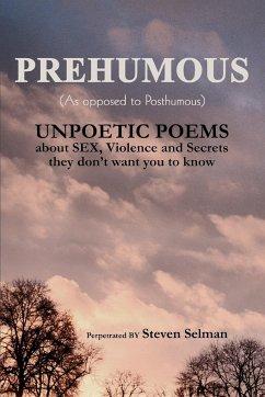 Prehumous (as Opposed to Posthumous) - Selman, Steven