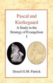 Pascal and Kierkegaard: A Study in the Strategy of Evangelism (Vol I)