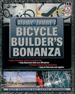 Atomic Zombie's Bicycle Builder's Bonanza - Graham, Brad; McGowan, Kathy