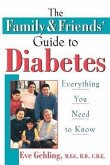 The Family and Friends' Guide to Diabetes: Everything You Need to Know