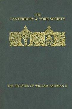 The Register of William Bateman, Bishop of Norwich 1344-55: II - Pobst, Phyllis E. (ed.)