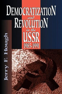 Democratization and Revolution in the Ussr, 1985-91 - Hough, Jerry F.