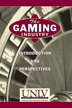 The Gaming Industry - UNLV International Gaming Inst; Universal Anternational Gaming Anstitute; Universal International Gam