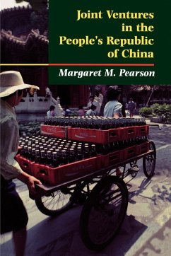 Joint Ventures in the People's Republic of China - Pearson, Margaret M.