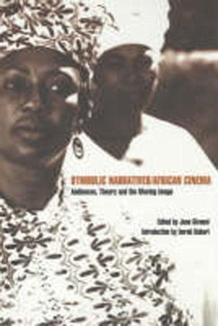 Symbolic Narratives/African Cinema: Audiences, Theory and the Moving Image - Givanni, June