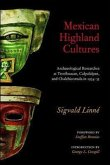 Mexican Highland Cultures: Archaeological Researches at Teotihuacan, Calpoulalpan and Chalchicomula in 1934-35
