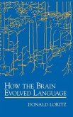How the Brain Evolved Language