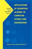 Applications of Geometric Algebra in Computer Science and Engineering