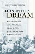 Begin with a Dream - Trowbridge, Augustus