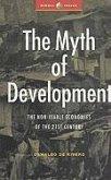 The Myth of Development: The Non-Viable Economies of the 21st Century