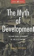 The Myth of Development: The Non-Viable Economies of the 21st Century - De Rivero, Oswaldo; Rivero B. , Oswaldo De
