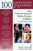 100 Questions & Answers about Gatroesophageal Reflux Disease (Gerd): A Lahey Clinic Guide