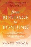 From Bondage to Bonding