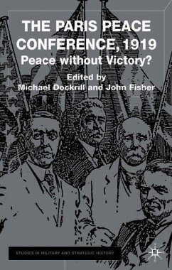 The Paris Peace Conference, 1919: Peace Without Victory? - Dockrill, M.; Fisher, J.