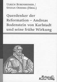Querdenker der Reformation - Andreas Bodenstein...