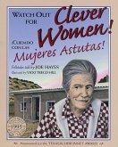 Watch Out for Clever Women!: Acuidado Con Las Mujeres Astutas!