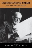 Understanding Freud: The Man and His Ideas