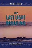 The Last Light Breaking: Living Among Alaska's Inupiat