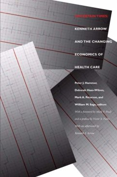 Uncertain Times: Kenneth Arrow and the Changing Economics of Health Care - Hammer, Peter J. / Haas-Wilson, Deborah / Peterson, Mark A.