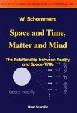 Space and Time, Matter and Mind: The Relationship Between Reality and Space-Time