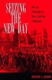 Seizing the New Day: African Americans in Post-Civil War Charleston