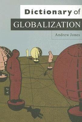 dictionary of globalization von andrew jones englisches. Black Bedroom Furniture Sets. Home Design Ideas