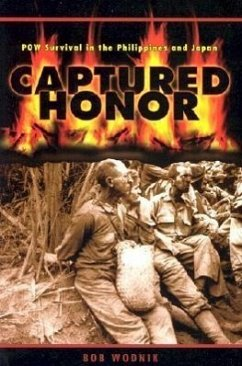 Captured Honor: POW Survival in the Philippines and Japan - Wodnik, Bob