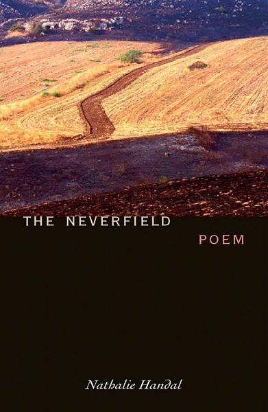 The Neverfield: Poem - Handal, Nathalie
