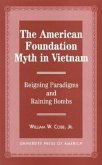 The American Foundation Myth in Vietnam: Reigning Paradigms and Raining Bombs