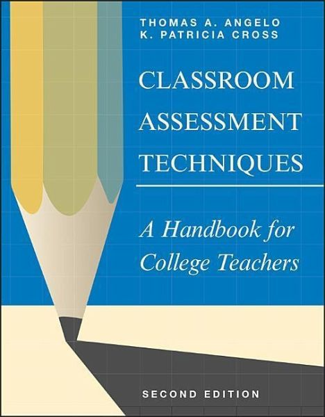 Innovative Classroom Assessment Techniques ~ Classroom assessment techniques von thomas a angelo k