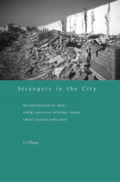 Strangers in the City: Reconfigurations of Space, Power, and Social Networks Within China's Floating Population - Zhang, Li