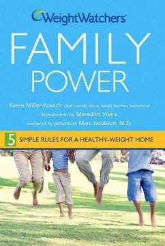 Weight Watchers Family Power: 5 Simple Rules for a Healthy-Weight Home - Miller-Kovach, Karen