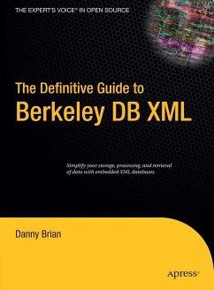 The Definitive Guide to Berkeley DB XML - Brian, Daniel