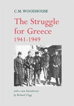The Struggle for Greece, 1941-1949 - Woodhouse, C. M.; Clogg, Richard
