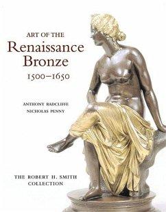 Art of the Renaissance Bronze, 1500-1650 - Radcliffe, Anthony; Penny, Nicholas