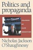 Politics and Propaganda Weapons of Mass Seduction